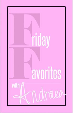 Friday favorites with Andraea